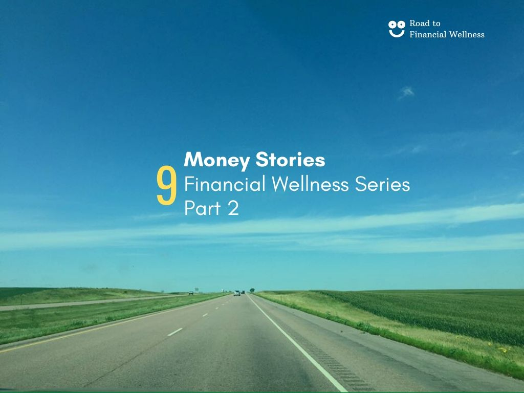 What's your Story on the Road to Financial Wellness Part 2