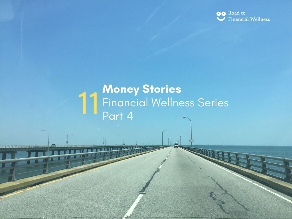 What's your Story on the Road to Financial Wellness? Part 4