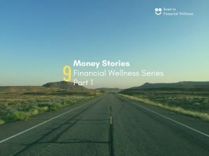 What's your Story on the Road to Financial Wellness Part 1