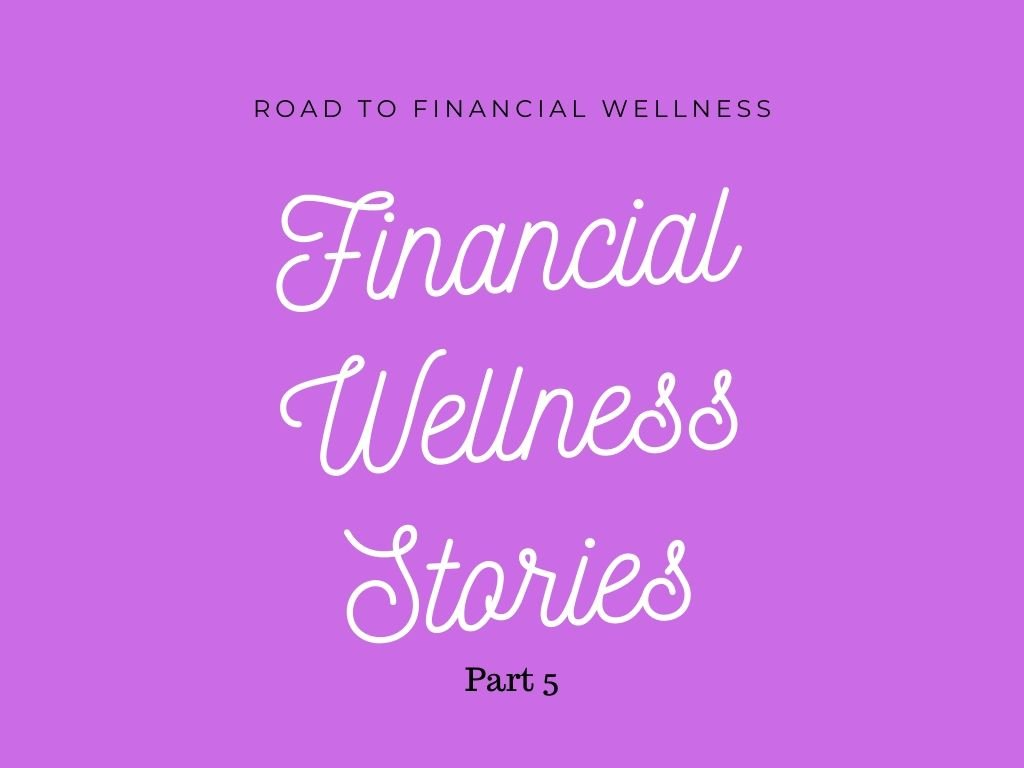 On the Road to Financial Wellness Blogger Stories Part 5
