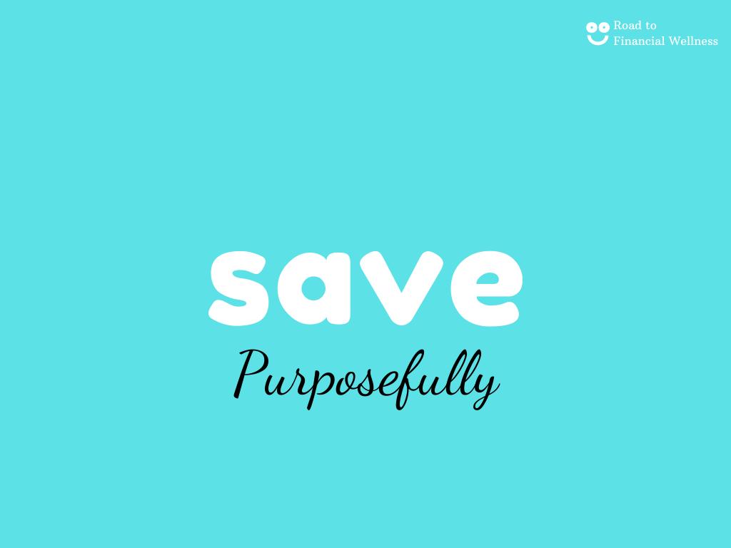 save purposefully