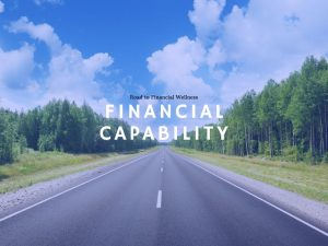Financial Capability Road to Financial Wellness