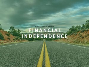 Financial Independence Road to Financial Wellness