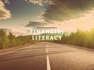 Financial Literacy Road to Financial Wellness