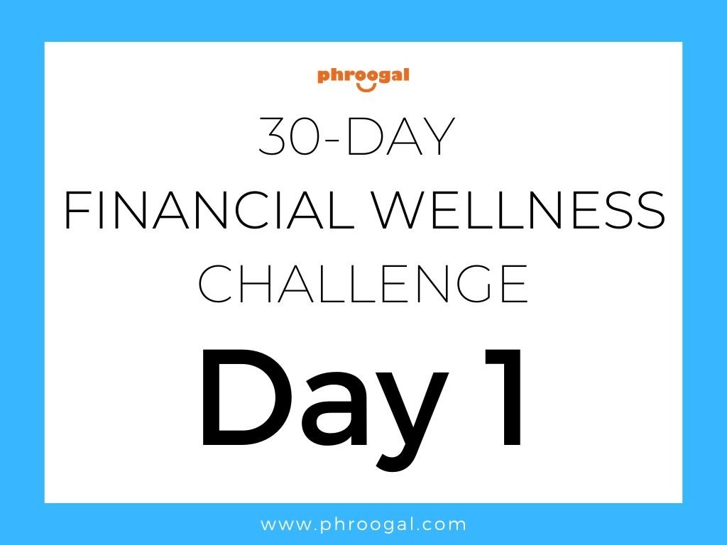 Day 1 - 30 Day Financial Wellness Challenge