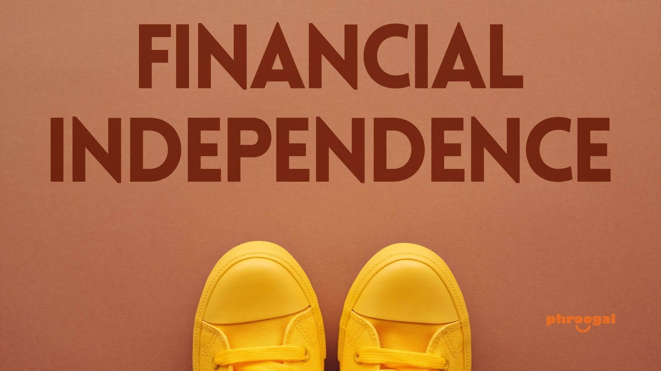 Achieve Financial Independence phroogal