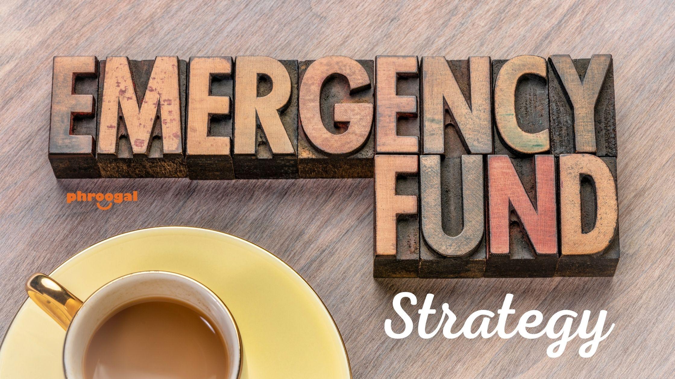 Emergency Fund Strategy phroogal