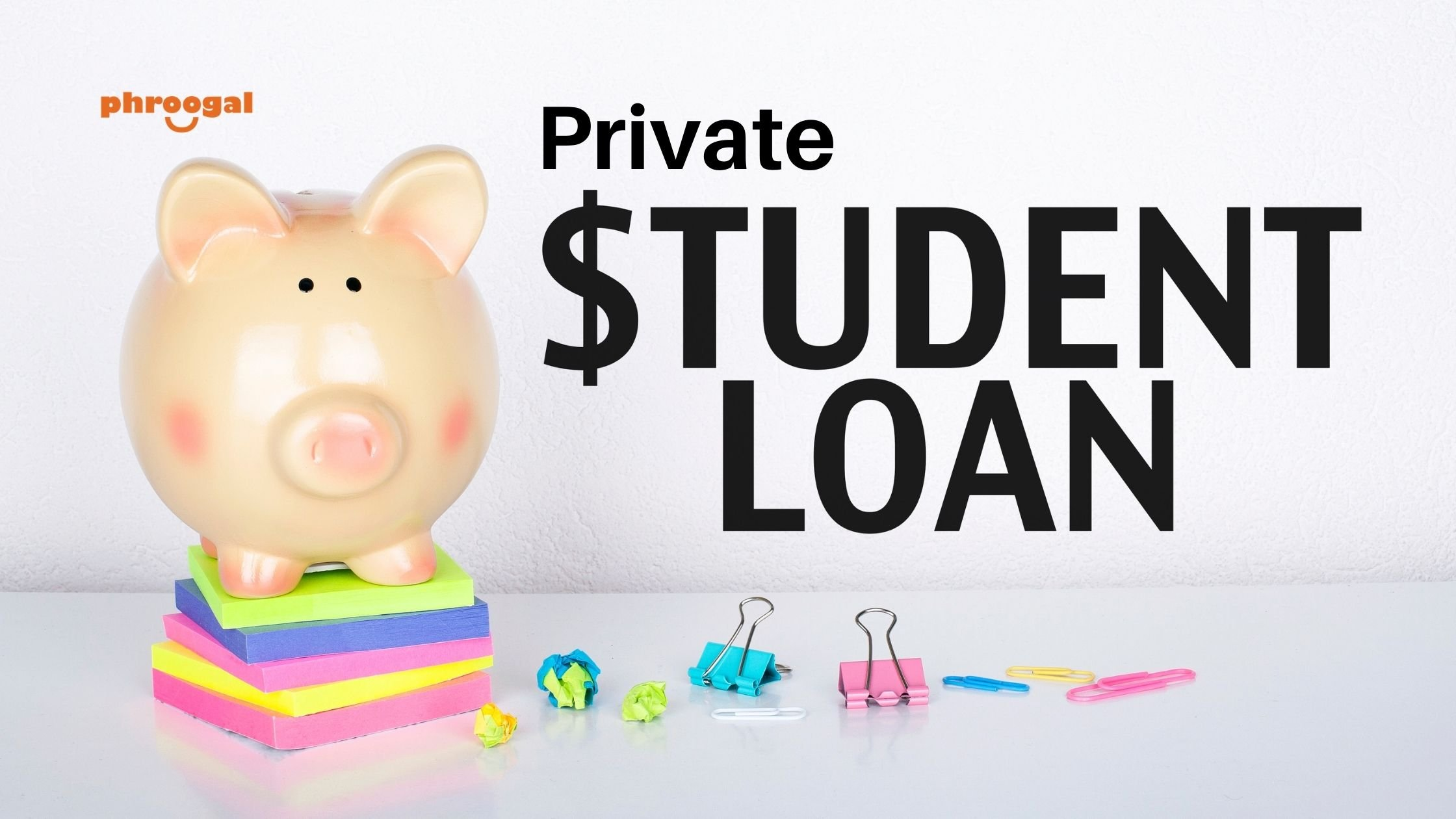 Find and Apply for Private Student Loans phroogal