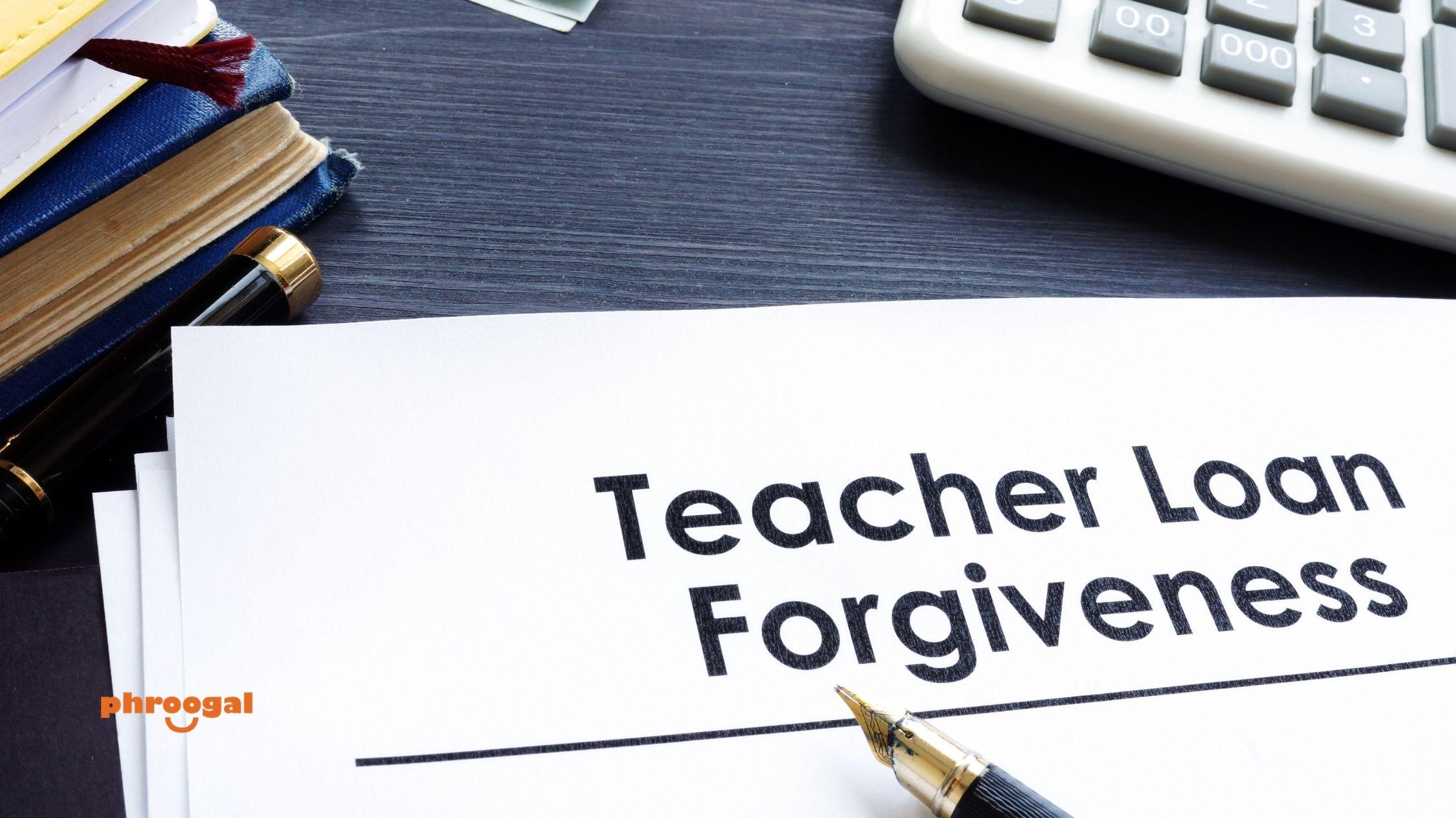 Teacher Loan Forgiveness Program phroogal